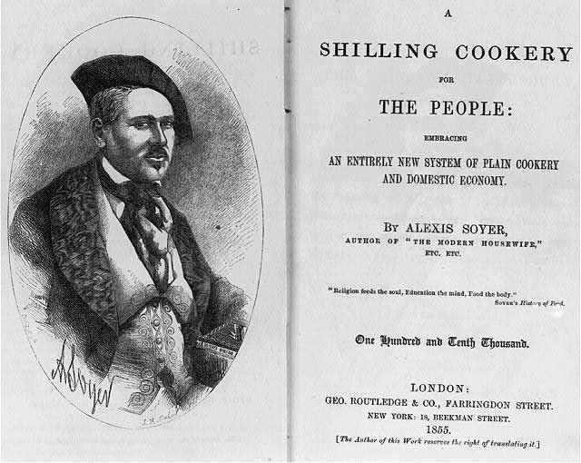 Alexis Soyer A Shilling Cookery for the People. London 1855 title page.