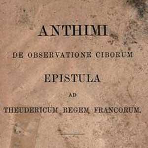 Anthimus: Author of the last Roman Cookbook