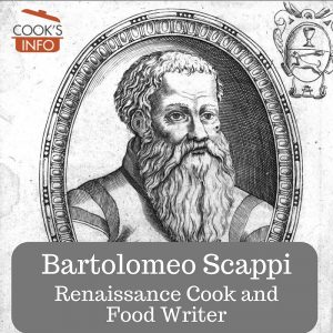 Bartolomeo Scappi: Renaissance Cook and Food Writer