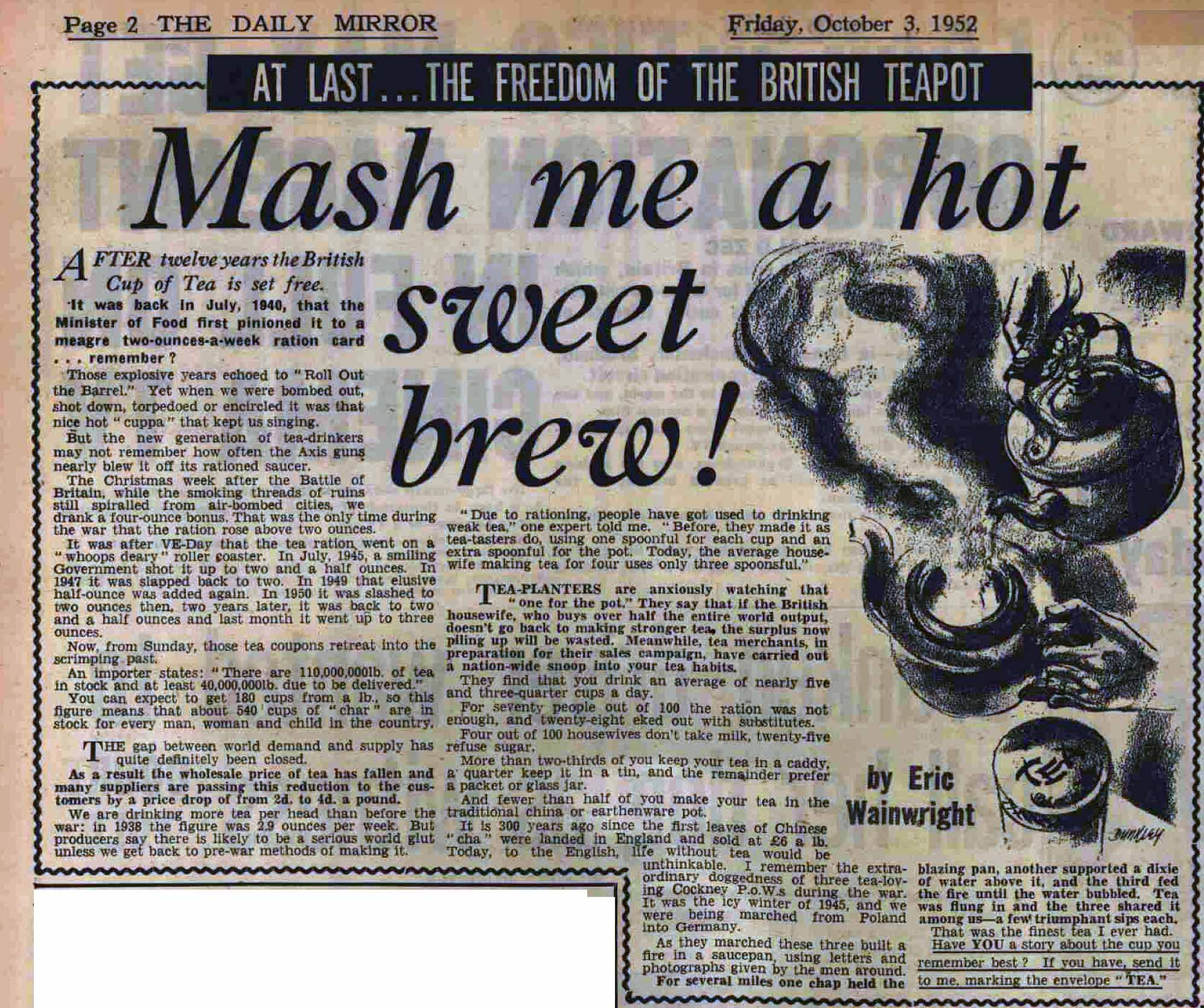 Wainright, Eric. Mash me a hot sweet cup of brew. Article on end of tea rationing, 1952