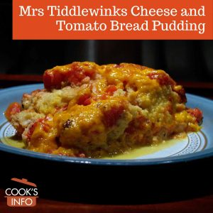 Mrs Tiddlewinks Cheese and Tomato Bread Pudding