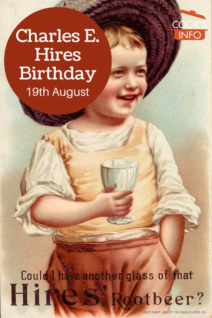 Charles E. Hires Birthday