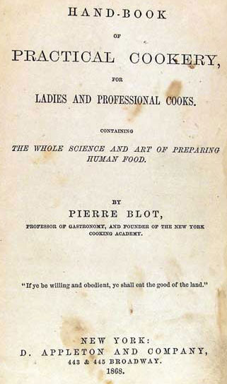 Pierre Blot, Handbook of Practical Cookery